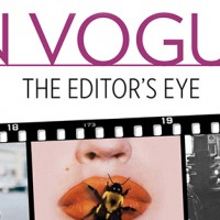 IN VOGUE: THE EDITOR'S EYE, coinciding with the 120th anniversary of Vogue, takes a look at some of the world's most influential fashion images as conceived by the magazine's iconic fashion editors.