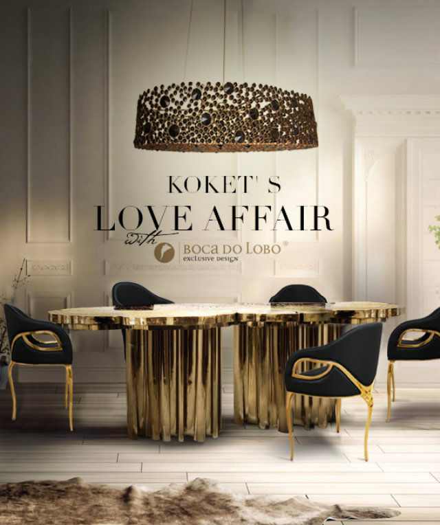 a luxury design love affair koket boca do lobo love. Black Bedroom Furniture Sets. Home Design Ideas