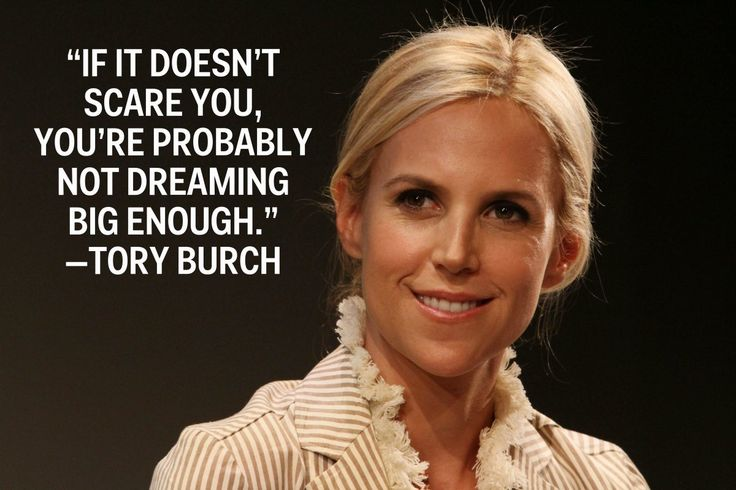 Women Empowerment: Tory Burch Foundation, fashion designer, lifestyle brand owner, if it doesn't scare you, you're probably not dreaming big enough