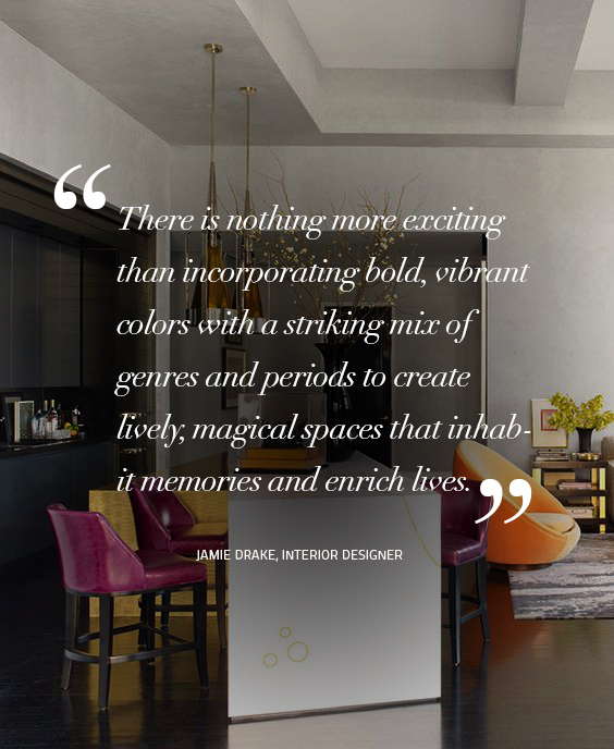 Design Quotes: There is nothing more exciting than incorporating bold, vibrant colors with a striking mix of genres and periods to create lively, magical spaces that inhabit memories and enrich lives. – Jamie Drake, Interior Designer design quotes Design Quotes: Words of Wisdom from Top Designers koket 1