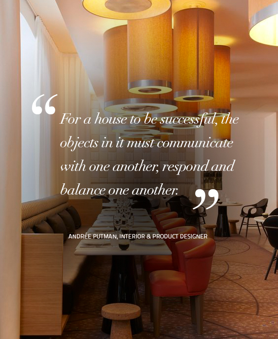 For a house to be successful, the objects in it must communicate with one another, respond and balance one another. Quote by – Andrée Putman, Interior & Product Designer design quotes Design Quotes: Words of Wisdom from Top Designers koket 5
