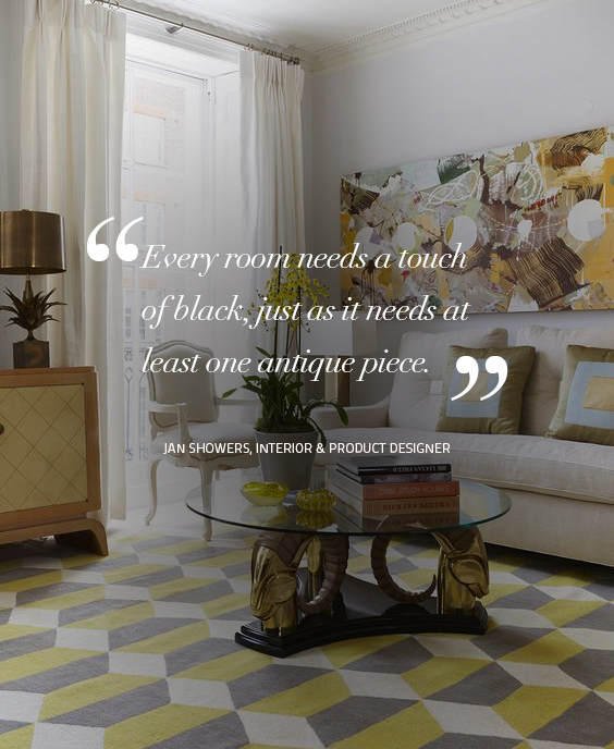 Every room needs a touch of black, just as it needs at least one antique piece. Quote by – Jan Showers, Interior & Product Designer design quotes Design Quotes: Words of Wisdom from Top Designers koket 7