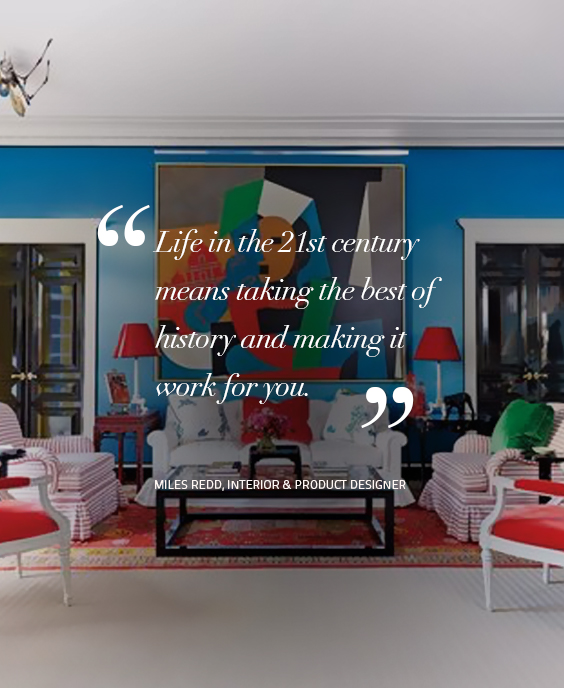 Design Quotes: Life in the 21st century means taking the best of history and making it work for you. Quote by – Miles Redd, Interior & Product Designer design quotes Design Quotes: Words of Wisdom from Top Designers koket 9
