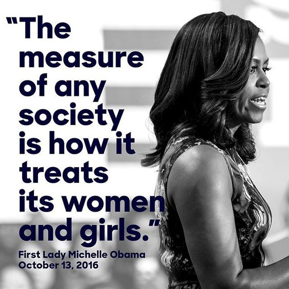 Women Empowerment: Michelle Obama Education - Michelle Obama Quotes - The measure of any society is how it treats its women and girls