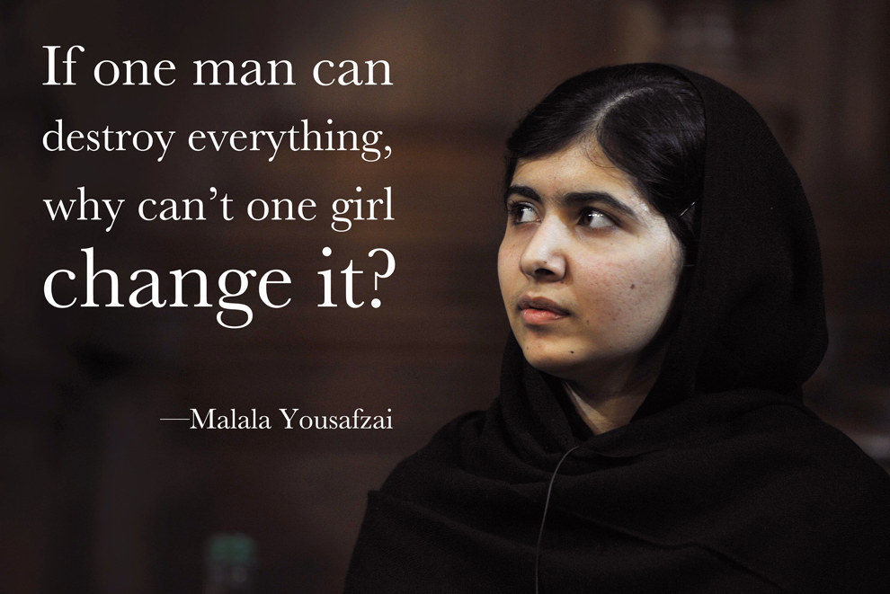 Women Empowerment - Malala Yousafzai quotes - If one man can destroy everything why can't one girl change it? - Empowering Women - Women in Support of Women - Gender equality - Equal access to education - girl power - feminism - powerful women - women power