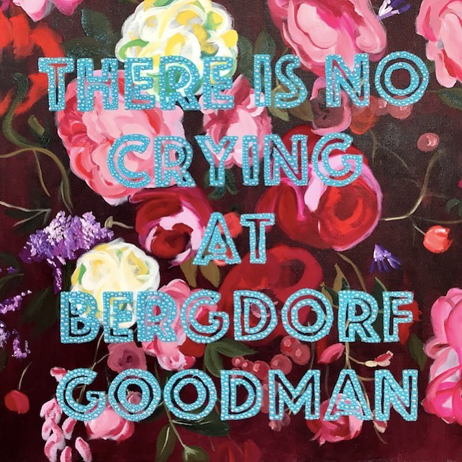 Ashley Longshore - Photo via @bergdorfs - ashley longshore and bergdorf goodman - there is no crying at bergdorf goodman - pop art - female pop artists - empowering female artists - women empowerment - contemporary artists
