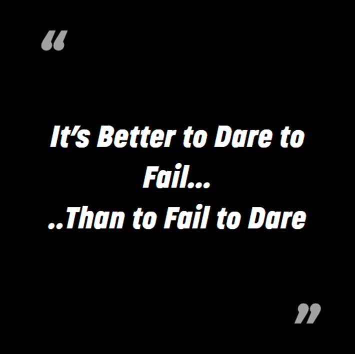 Edie Rodriguez Edie'isms - It's Better to Dare to Fail...Than to Fail to Dare