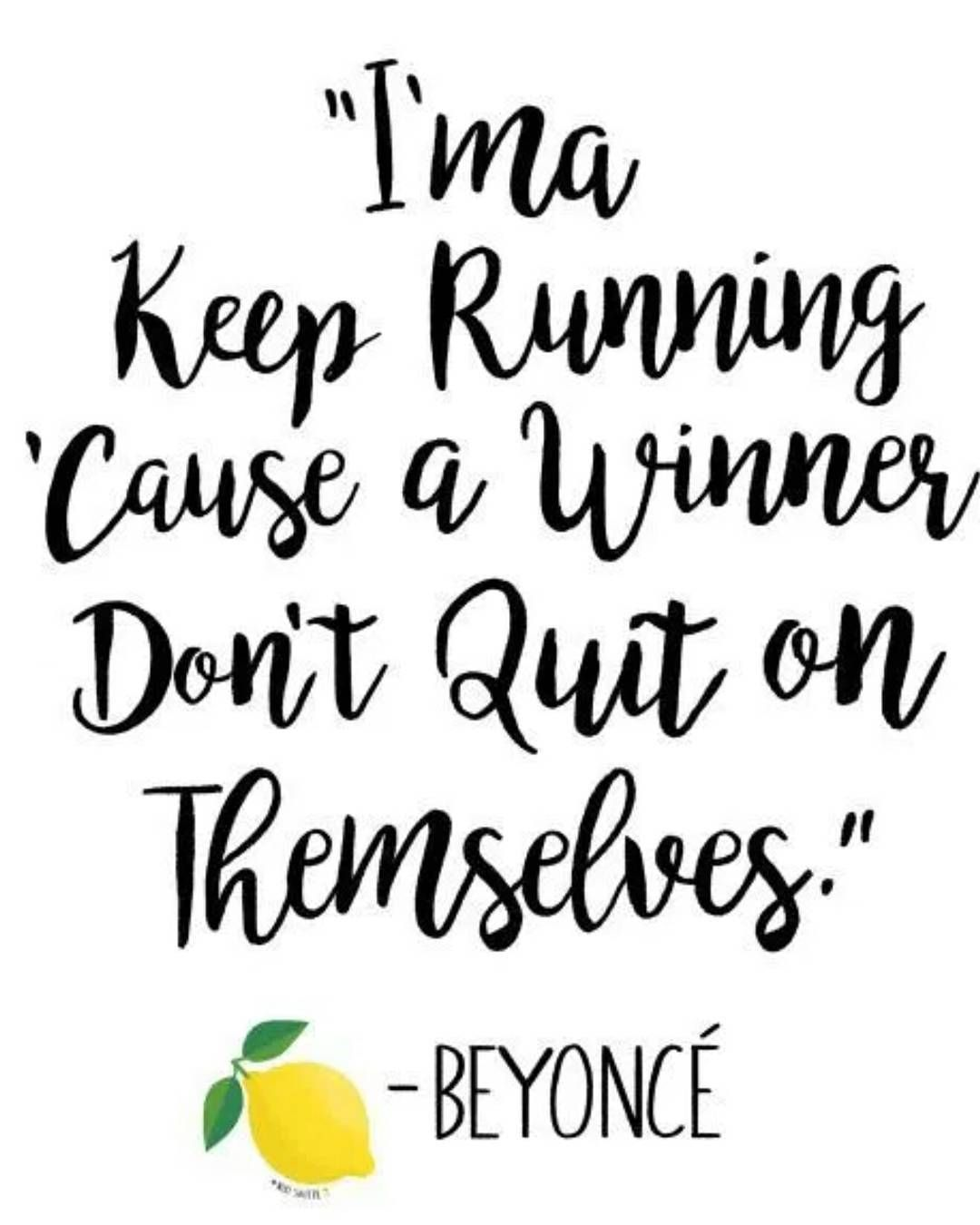 Beyonce Women Empowerment Quote - women empowerment songs - ima keep running cause a winner dont quit on themselves - women empowering women - empowering songs