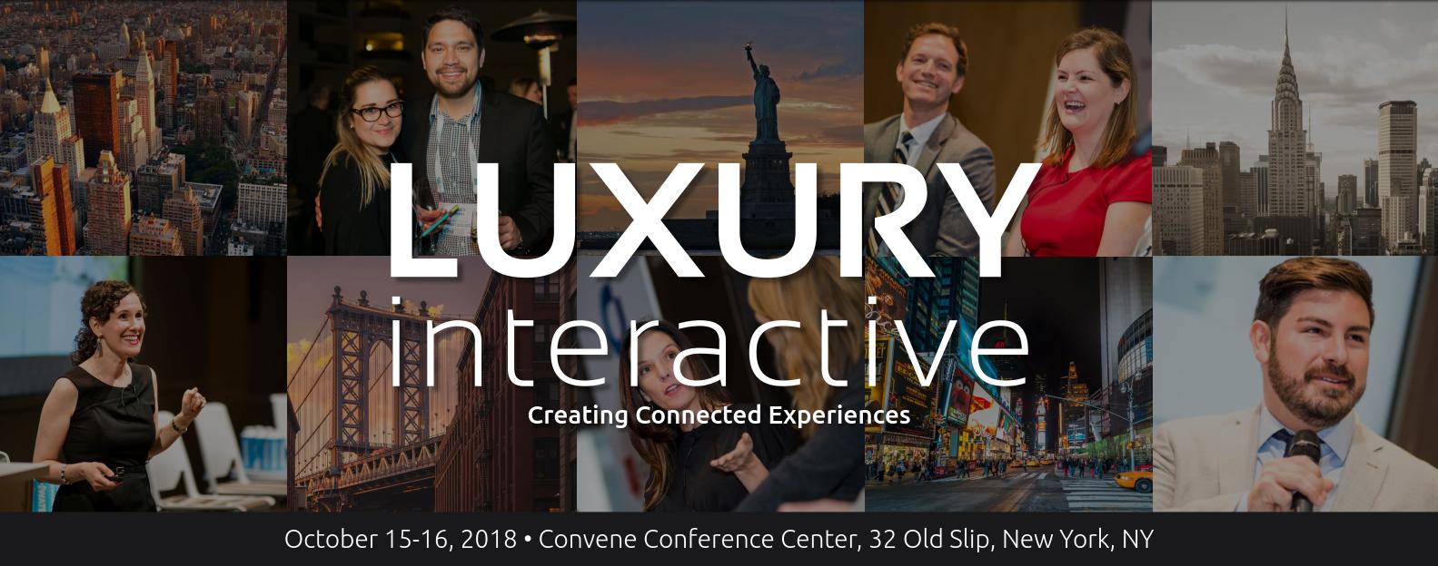 Luxury Interactive 2018 - luxury conferences - new york city conferences - nyc conferences - luxury focused conferences