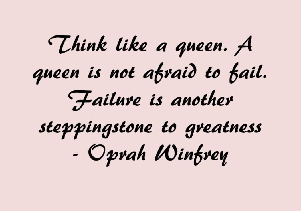 motivational quotes for women - oprah winfrey quote - think like a queen. a queen is not afraid to fail. failure is another steppingstone to greatness