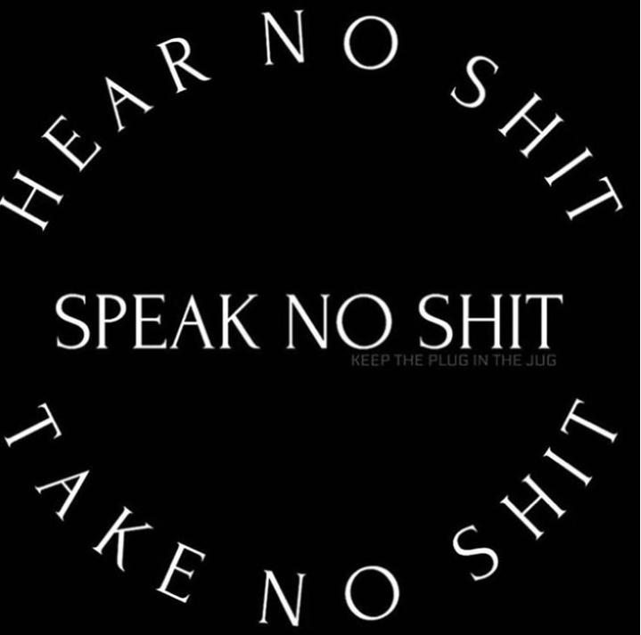 motivational quotes for women - hear no shit, ,speak no shit, take no shit