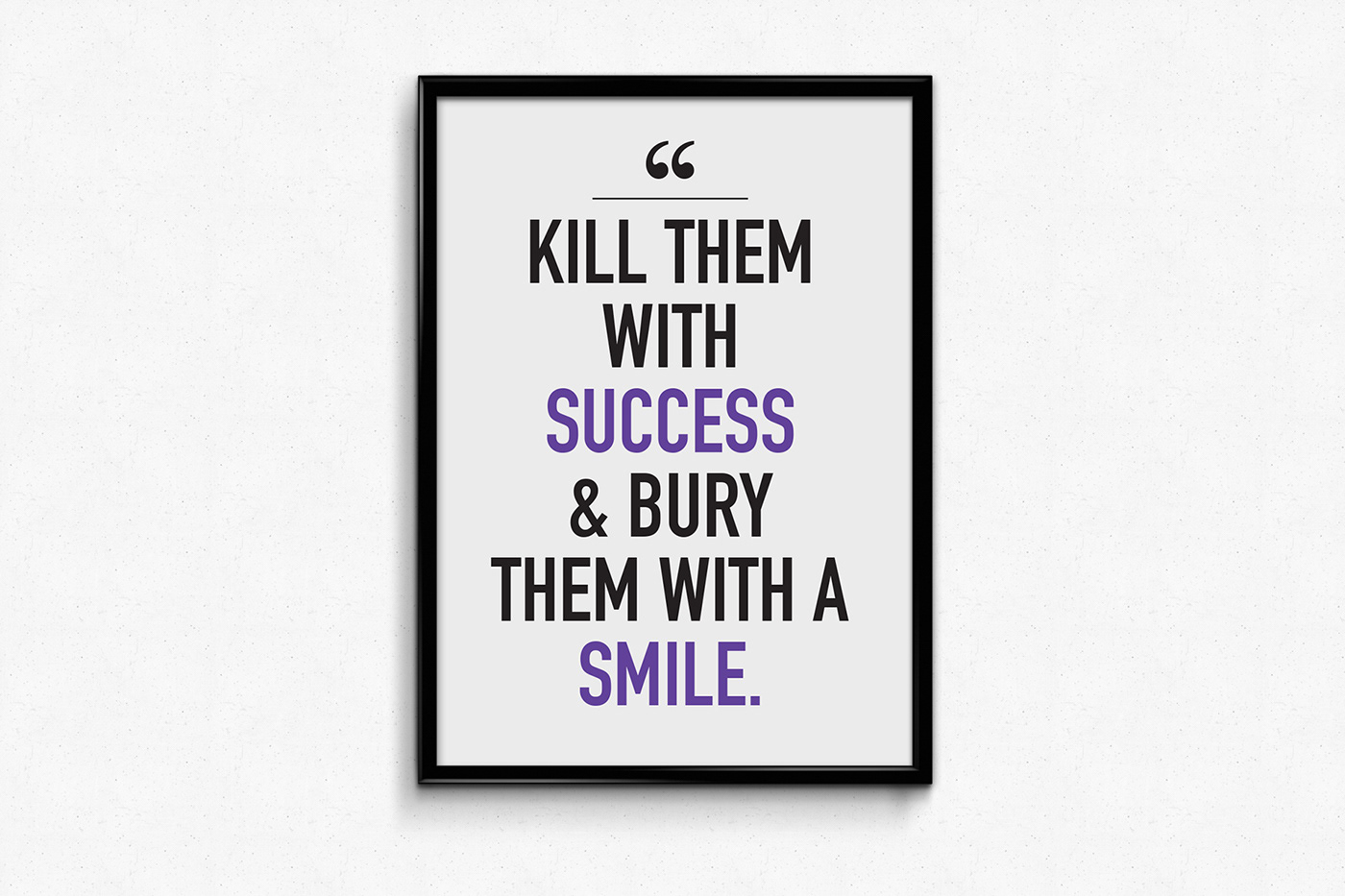 motivational quotes for women - kill them with success and burg them with a smile