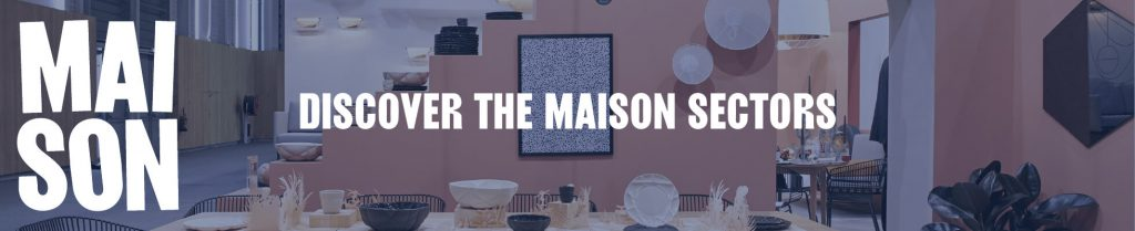 maison & objet paris 2019 new layout - maison sector