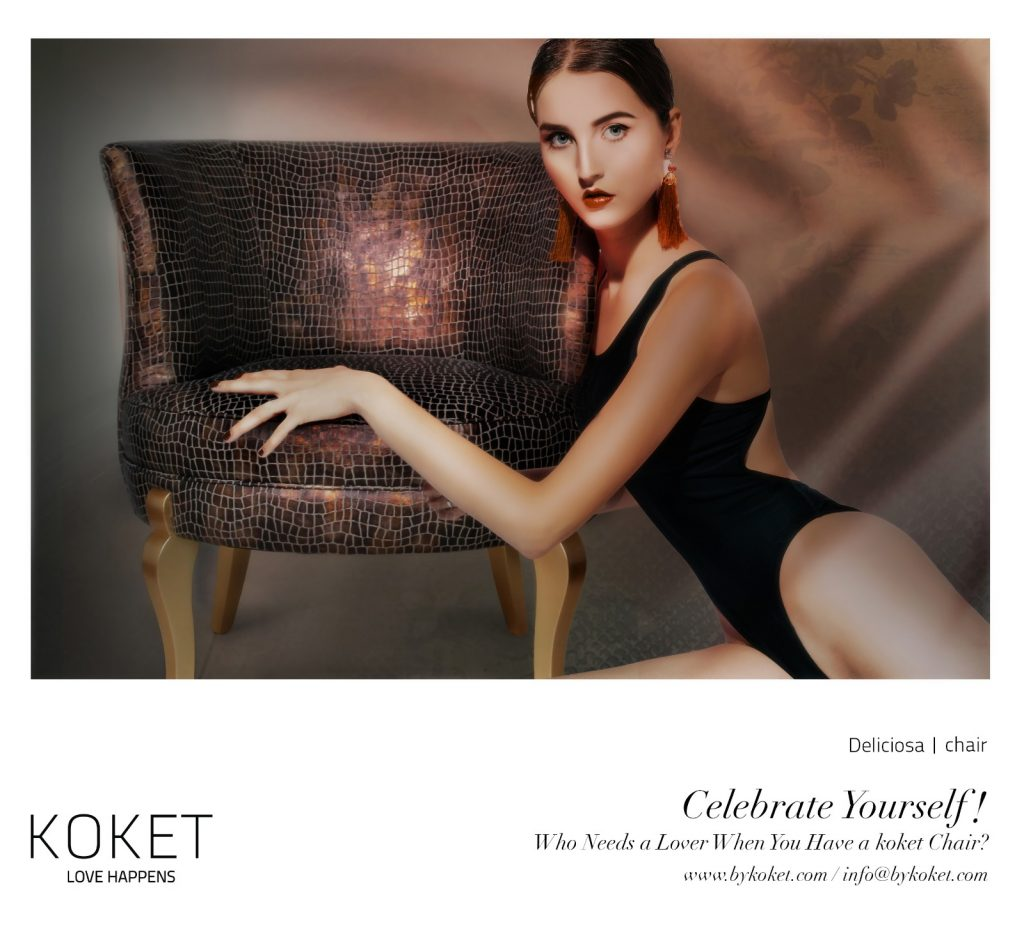 koket sexy chairs campaign ad - celebrate yourself - who needs a lover when you have a koket chair - a beautiful woman sitting in one of koket's sexy chairs - the deliciosa chair by koket