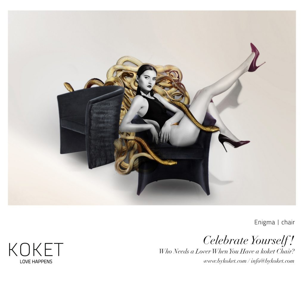 koket sexy chairs campaign ad - celebrate yourself - who needs a lover when you have a koket chair - a beautiful woman sitting in one of koket's sexy chairs - the enigma chair by koket