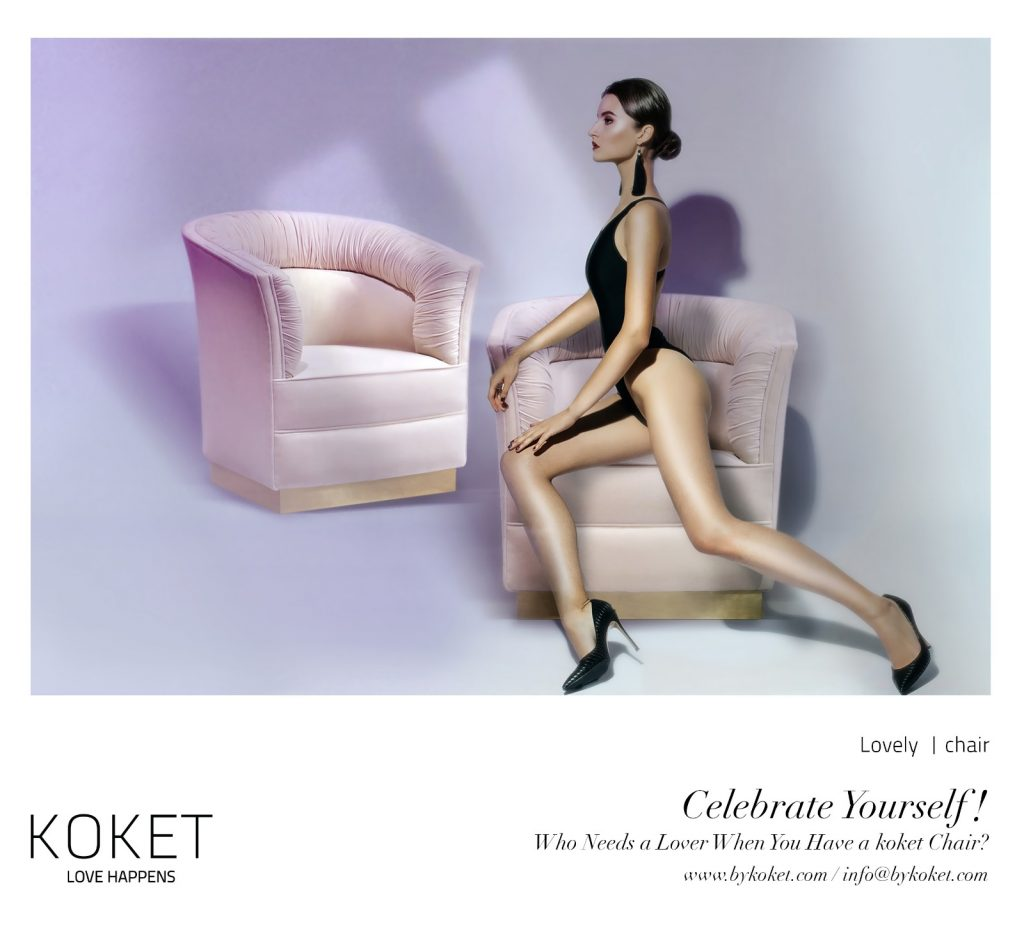 koket sexy chairs campaign ad - celebrate yourself - who needs a lover when you have a koket chair - a beautiful woman sitting in one of koket's sexy chairs - the lovely chair by koket