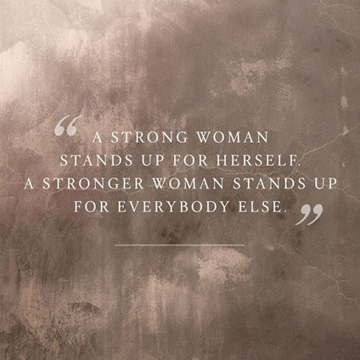 women empowerment quotes - a strong woman stands up for herself . a stronger woman stands up for everybody else.