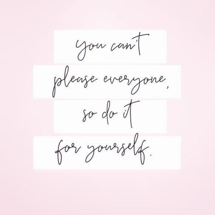 women empowerment quotes - you can't please everyone, so do it for yourself