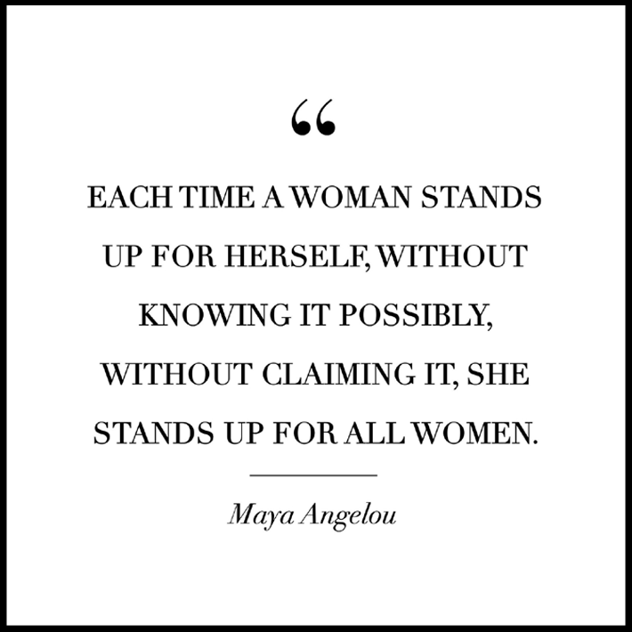 women empowerment quotes - each time a woman stands up for herself, without knowing it possibly, without claiming it, she stands up for all women - quote by maya angelou