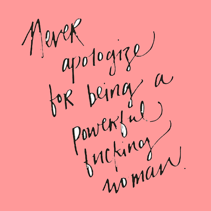 women empowerment quotes - never apologize for being a powerful fucking woman