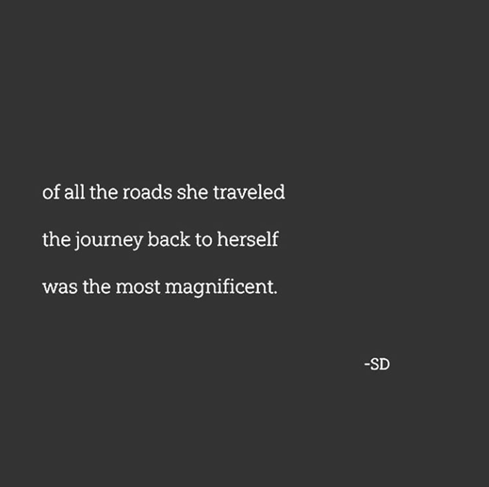 women empowerment quotes - of all the roads she traveled the journey back to herself was the most magnificent - quote by sd