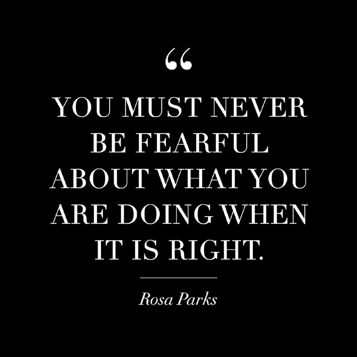 women empowerment quotes - you must never be fearful about what you are doing when it is right. quote by rosa parks