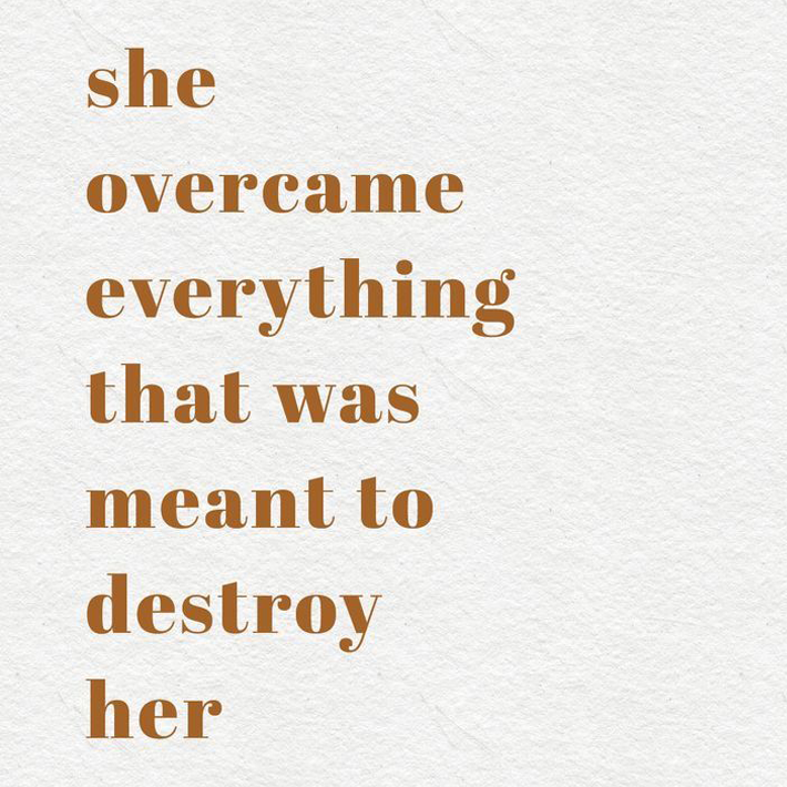 women empowerment quotes - she overcame everything that was meant to destroy her