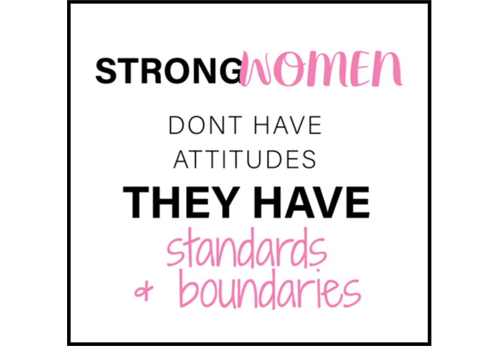 strong women dont have attitudes they have standards & boundries - women empowerment quotes