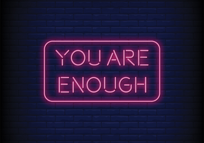Words of Encouragement: How to Believe 'I Am Enough'