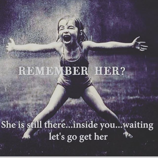 remember her? she is still there, inside you, waiting, let's go get her