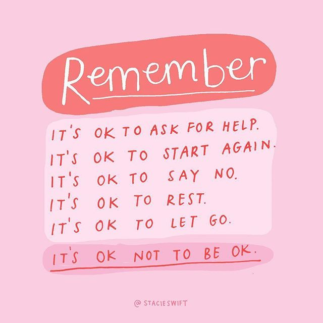 remember it's ok to ask for help, it's ok to start again, it's ok to say no, it's ok to rest, it's ok to let go, it's ok not to be ok - inspirational words for women