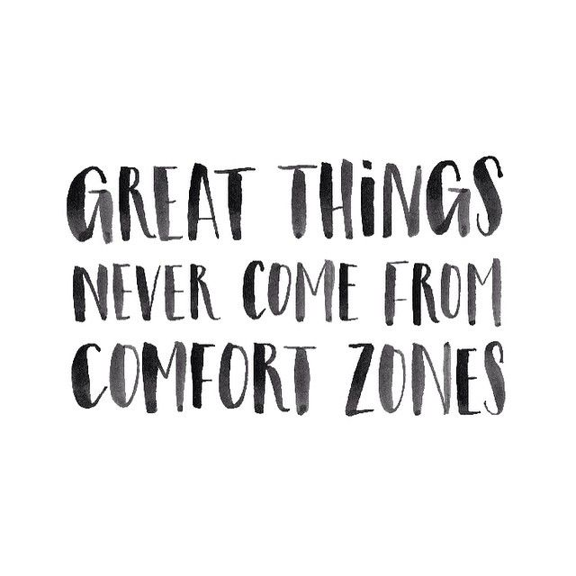 Motivational life quotes - great things never come from comfort zones