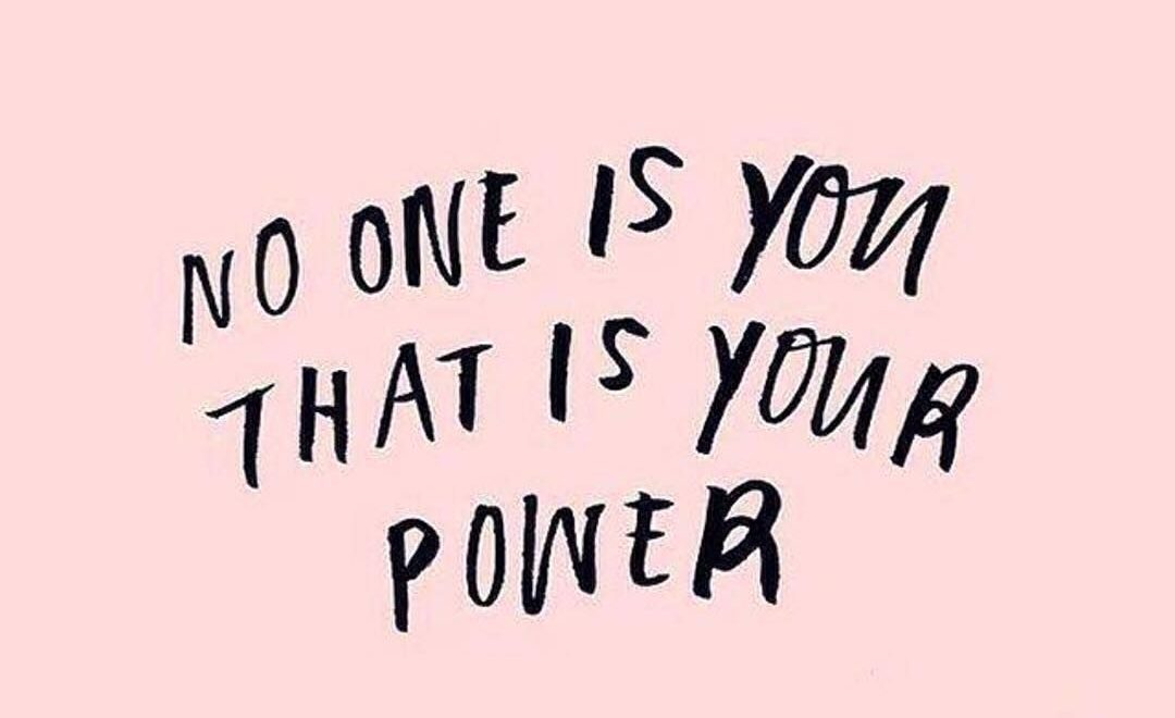 no one is you that is your power empowering quotes
