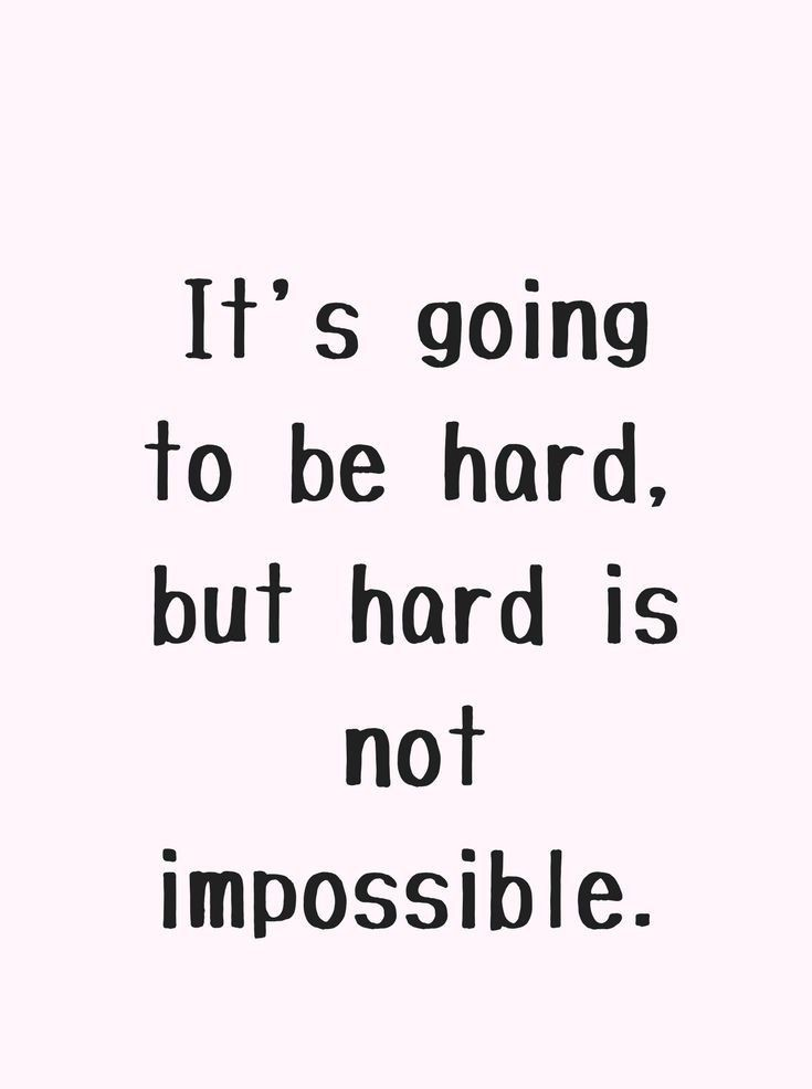 Motivational life quotes - it's going to be hard, but hard is not impossible