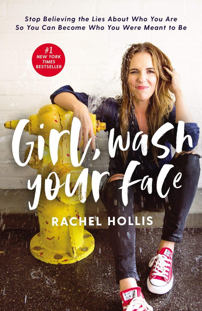 Girl, Wash Your Face by Rachel Hollis - Lh Summer Reading List