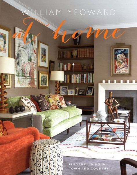 At Home: Elegant Living in Town and Country - william yeoward