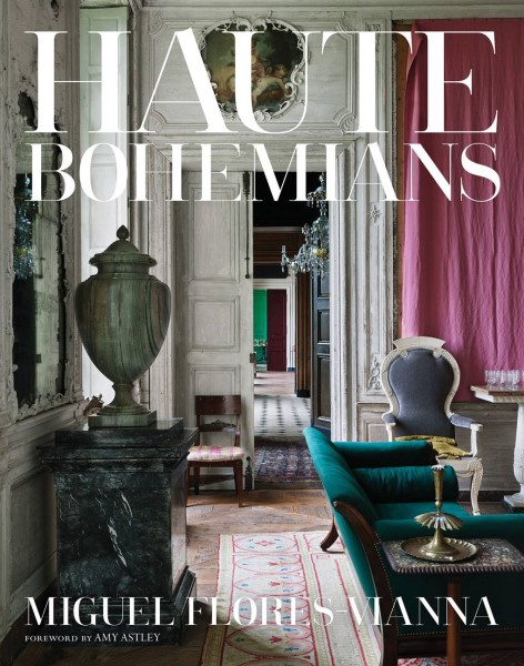 Haute Bohemians by Miguel Flores-Vianna Interior Styling Book