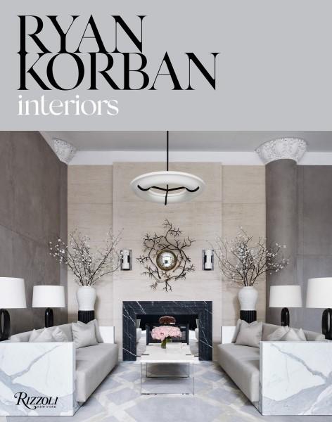 Interiors by Ryan Korban - best interior design books
