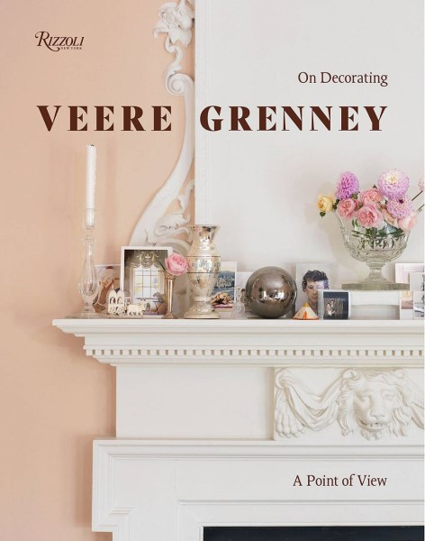On Decorating: A point of view by Veere Grenney Interior Styling Book