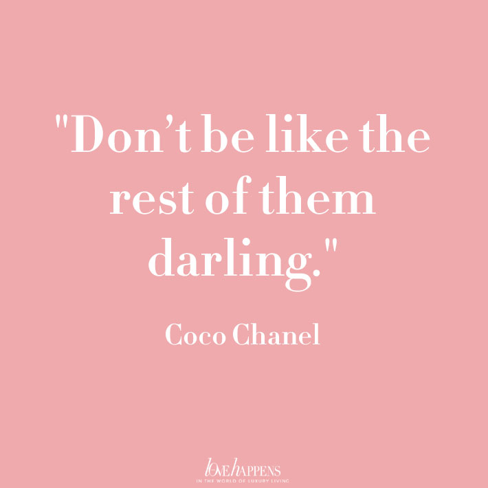 dont be like the rest of them darling - best coco chanel quotes
