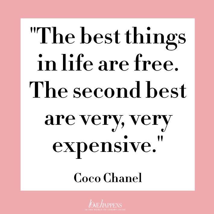 the best things in life are free. the second best are very, very expensive - best coco chanel quotes