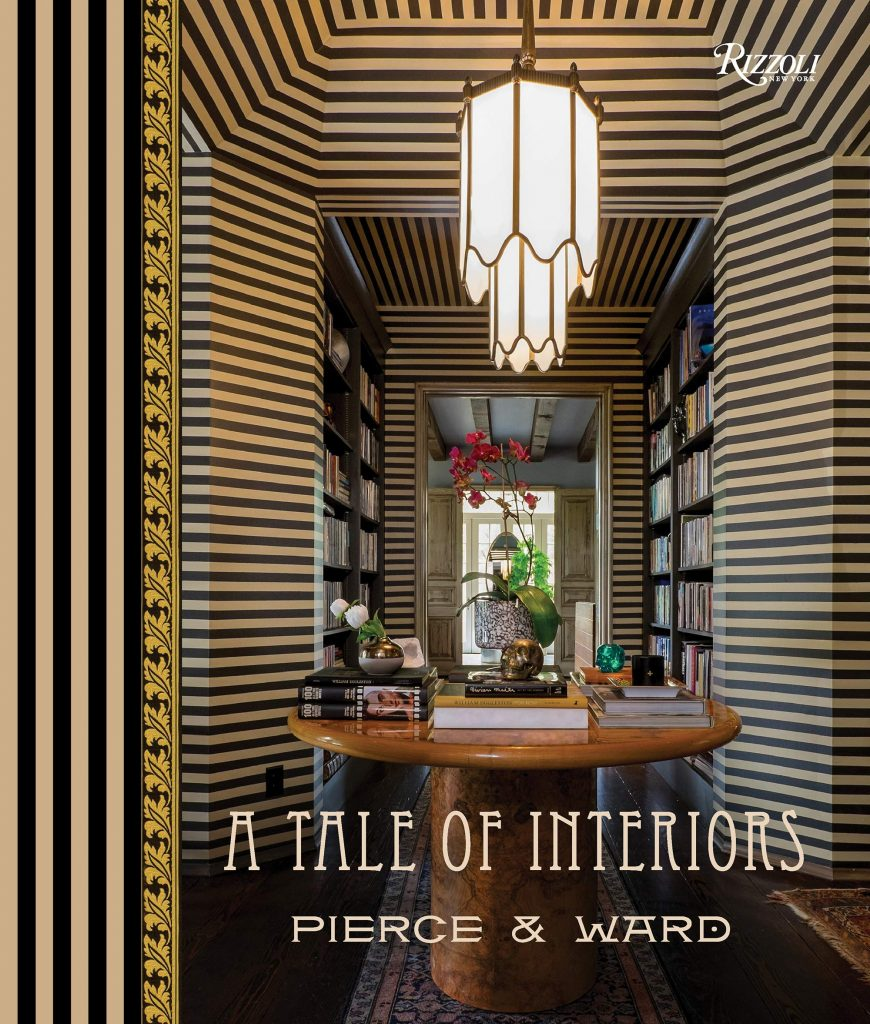 a tale of interiors by pierce & ward - home decoration books fall 2020