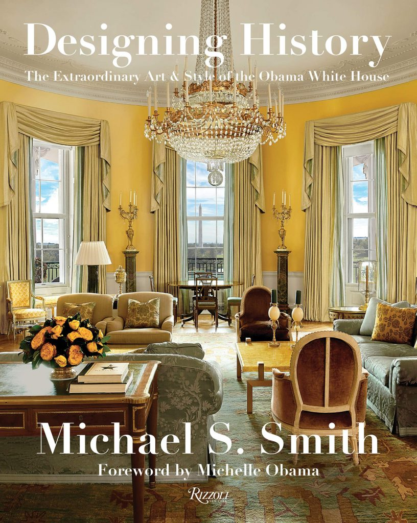 best books by top interior designers - Designing History: The Extraordinary Art & Style of the Obama White House