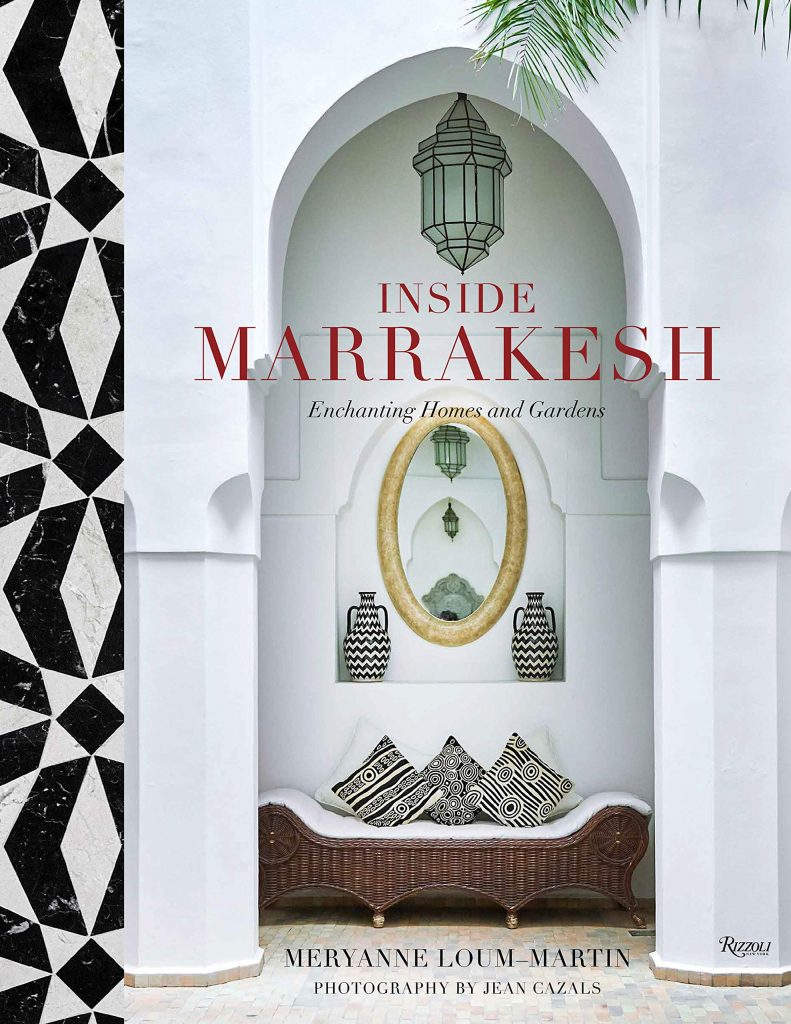Inside Marrakesh: Enchanting Homes and Gardens - best interior design books