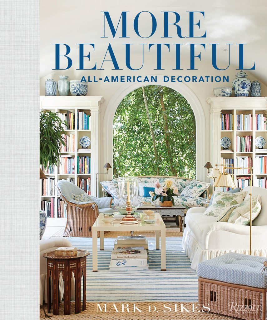 new home decor books - More Beautiful: All-American Decoration by Mark D Sikes