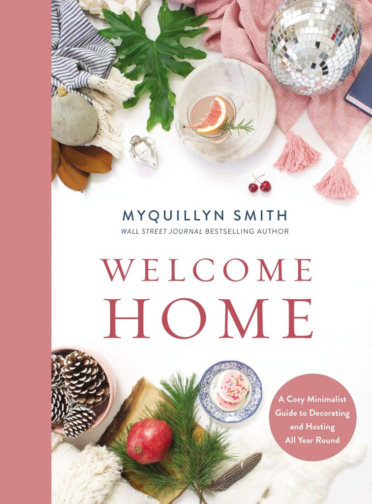 welcome home by myquillyn smith - cozy minimalist guide to decorating and hosting all year around