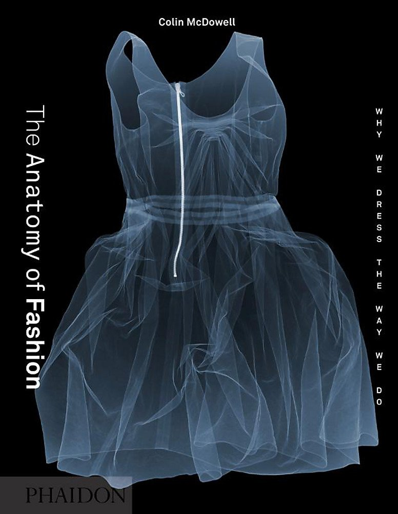 history of fashion books - The Anatomy of Fashion - Why We Dress the Way We Do by Colin McDowell