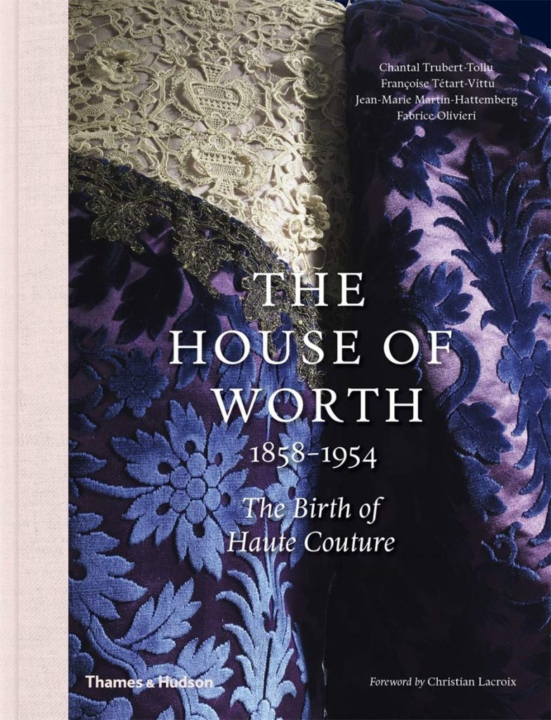 history of fashion books - The House of Worth, 1858-1954: The Birth of Haute Couture by Chantal Trubert-Tollu et. at.