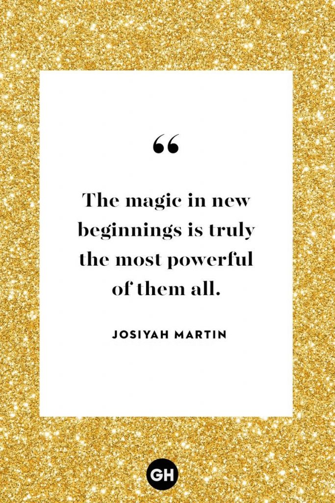 inspirational quotes captions for new year - the magic in new beginnings is truly the most powerful of them all - josiyah martin