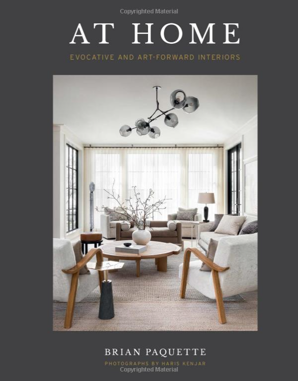 At Home: Evocative & Art-Forward Interiors Hardcover – April 6, 2021 by Brian Paquette